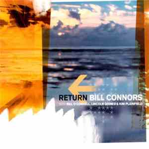 Bill Connors With Bill O'Connell, Lincoln Goines & Kim Plainfield - Return flac album