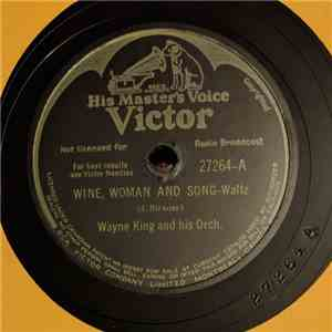 Wayne King And His Orch. - Wine, Woman And Song / That Naughty Waltz flac album