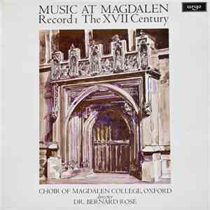Choir Of Magdalen College Oxford, Elizabethan Consort Of Viols, Dr. Bernard Rose - Music At Magdalen - Record 1, The XVII Century flac album