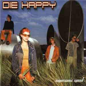 Die Happy - Supersonic Speed flac album