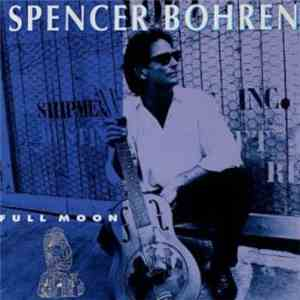 Spencer Bohren - Full Moon flac album