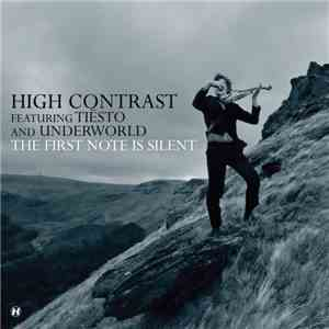 High Contrast Feat. Tiësto & Underworld - The First Note Is Silent flac album