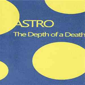 Astro - The Depth Of A Death flac album