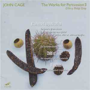 D'Arcy Philip Gray, John Cage - The Works For Percussion 3 flac album