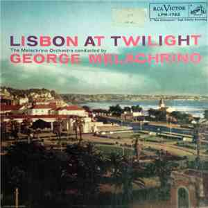 The Melachrino Orchestra Conducted By George Melachrino - Lisbon At Twilight flac album