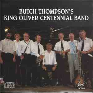 Butch Thompson's King Oliver Centennial Band - Butch Thompson's King Oliver Centennial Band flac album