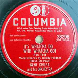 Gene Krupa And His Orchestra - It's Whatcha Do With Whatcha Got / It's Up To You flac album