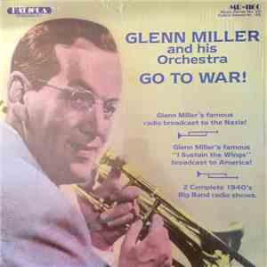 Glenn Miller And His Orchestra - Go To War! flac album