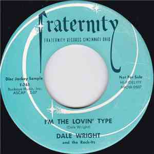 Dale Wright And The Rock-Its - I'm The Lovin' Type / Walk With Me flac album