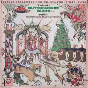 Tchaikovsky, Debussy, Leopold Stokowski And His Symphony Orchestra - Nutcracker Suite, Op. 71A And Children's Corner Suite flac album