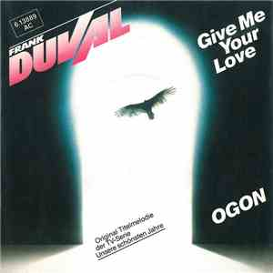 Frank Duval - Give Me Your Love / Ogon flac album