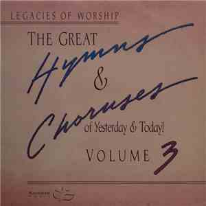 Various - The Great Hymns & Choruses Of Yesterday & Today! flac album