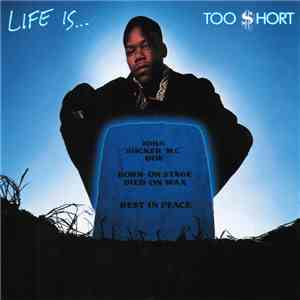 Too $hort - Life Is... Too Short flac album