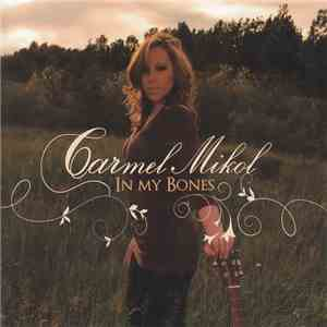Carmel Mikol - In My Bones flac album