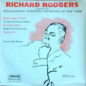 Richard Rodgers Conducting The Philharmonic-Symphony Orchestra Of New York - Richard Rodgers Conducting The Philharmonic-Symphony Orchestra Of New York flac album