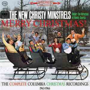 The New Christy Minstrels - Merry Christmas! The Complete Columbia Christmas Recordings 1963-1966 flac album