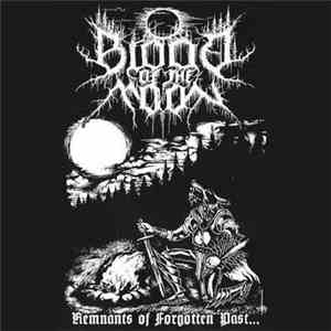 Blood Of The Moon - Remnants Of Forgotten Past... flac album
