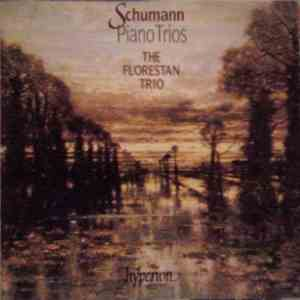 Schumann - The Florestan Trio - Piano Trios flac album