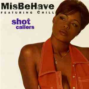 Misbehave Featuring Chill  - Shot Callers flac album