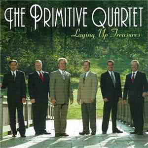 The Primitive Quartet - Laying Up Treasures flac album
