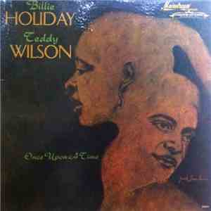 Billie Holiday, Teddy Wilson - Once Upon A Time flac album
