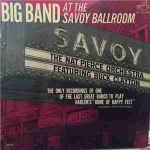 The Nat Pierce Orchestra Featuring Buck Clayton - Big Band At The Savoy Ballroom flac album